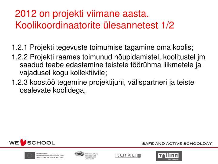 2012 on projekti viimane aasta. Koolikoordinaatorite ülesannetest 1/2