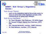 arwp sub group 1 regulatory issues