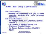 arwp sub group 6 ldc s issues