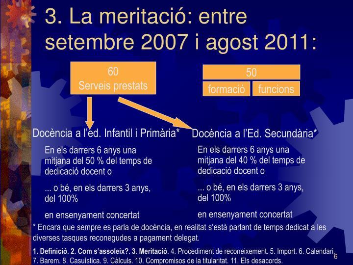 3. La meritació: entre setembre 2007 i agost 2011: