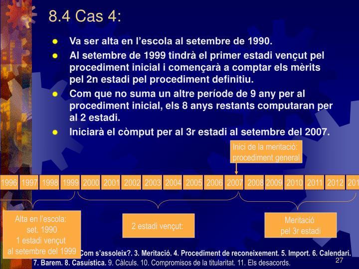 8.4 Cas 4: