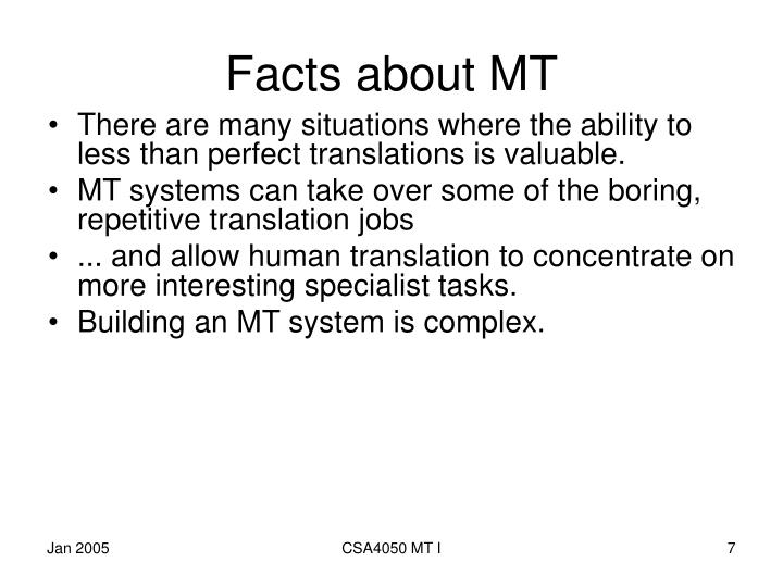 Facts about MT