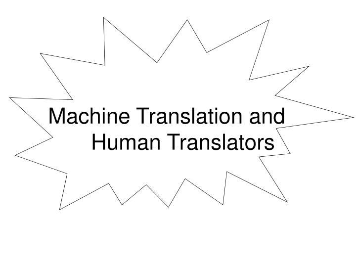 Machine Translation and Human Translators