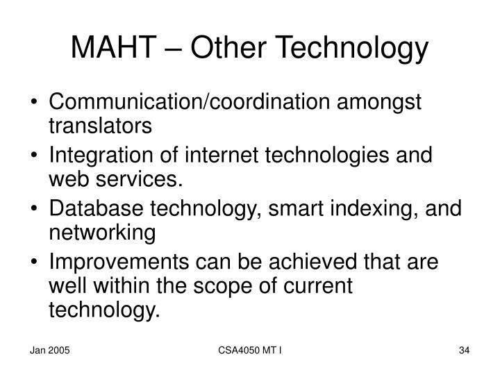 MAHT – Other Technology