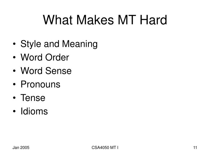 What Makes MT Hard