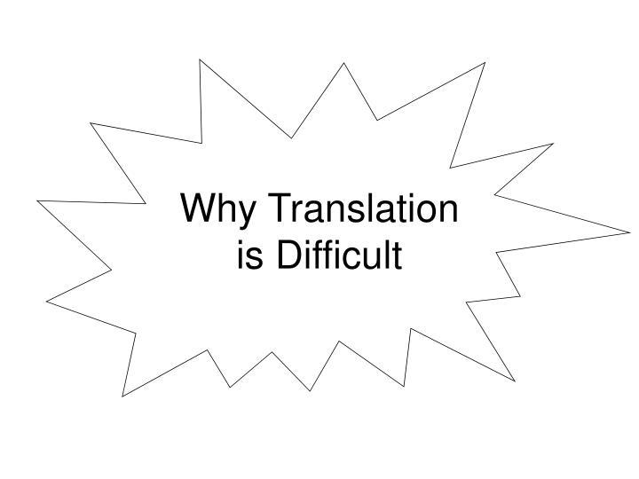 Why Translation