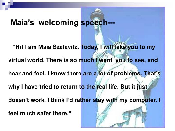 Maia's  welcoming speech---