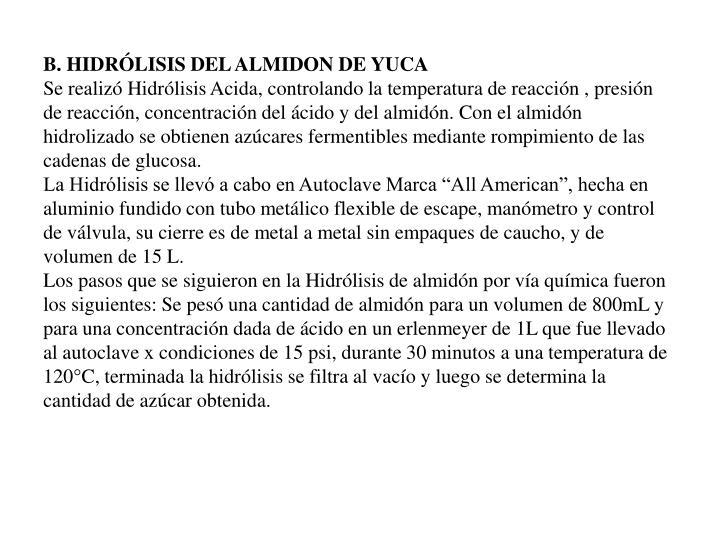 B. HIDRÓLISIS DEL ALMIDON DE YUCA