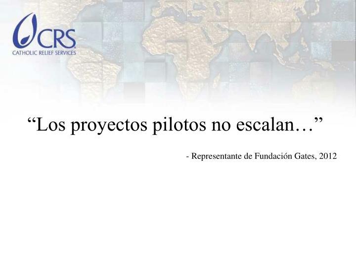 """""""Los proyectos pilotos no escalan…"""""""