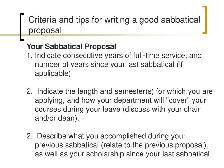 Criteria and tips for writing a good sabbatical proposal.