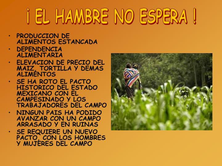 ¡ EL HAMBRE NO ESPERA !