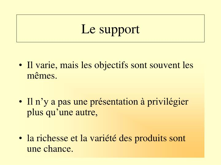 Le support