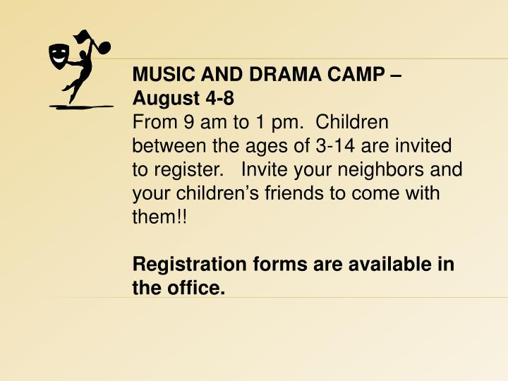 MUSIC AND DRAMA CAMP – August 4-8