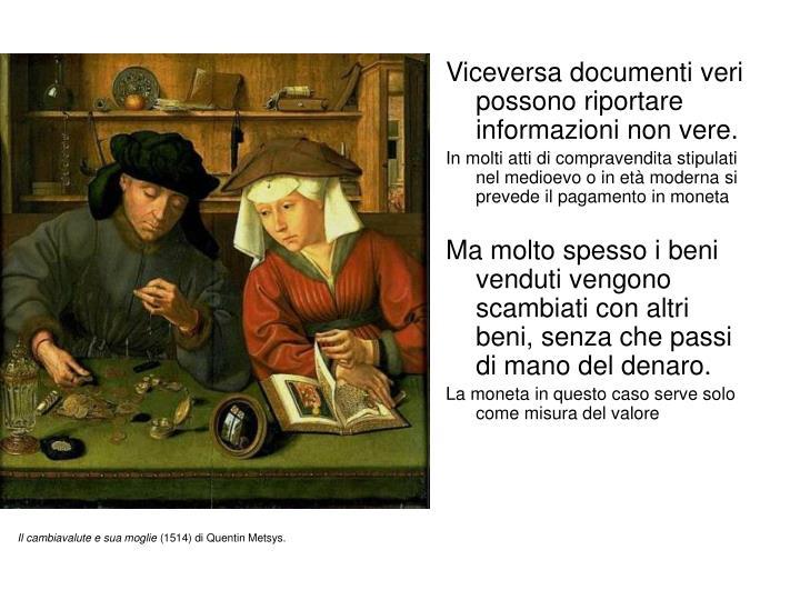 Viceversa documenti veri possono riportare informazioni non vere.