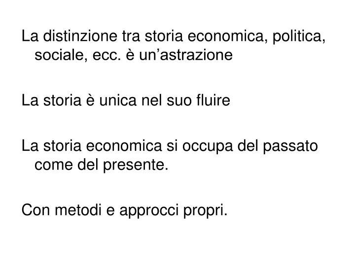 La distinzione tra storia economica, politica, sociale, ecc. è un'astrazione