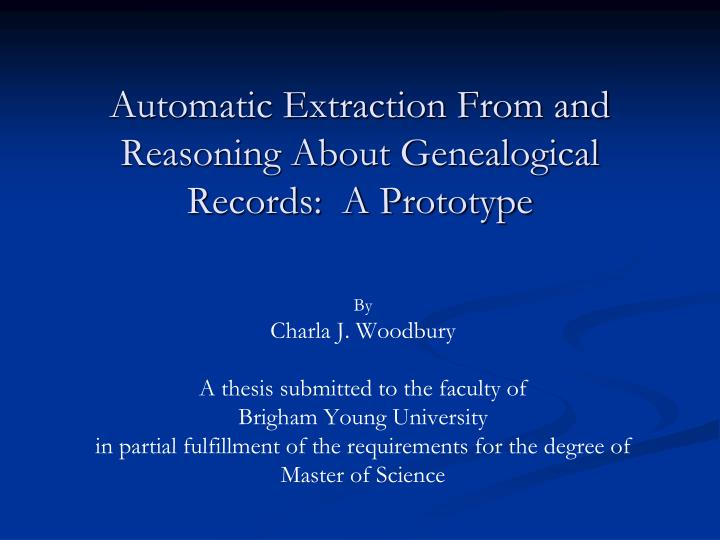 Automatic Extraction From and Reasoning About Genealogical Records:  A Prototype