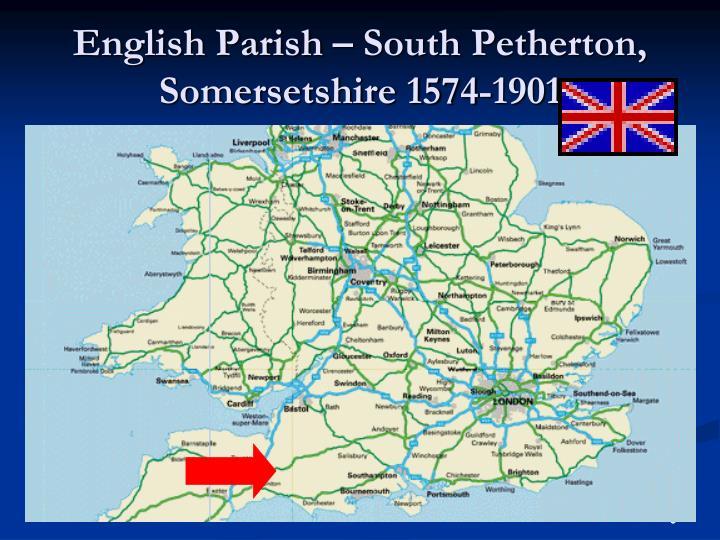 English Parish – South Petherton, Somersetshire 1574-1901