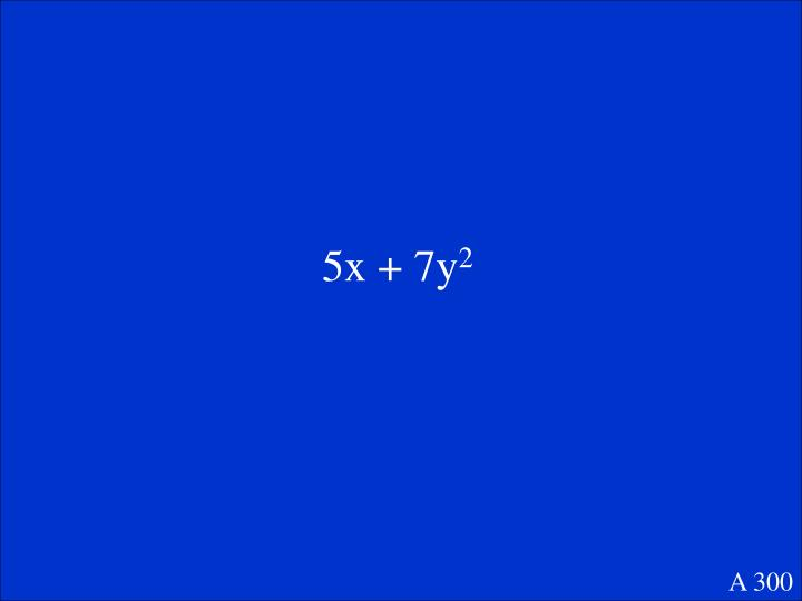 5x + 7y