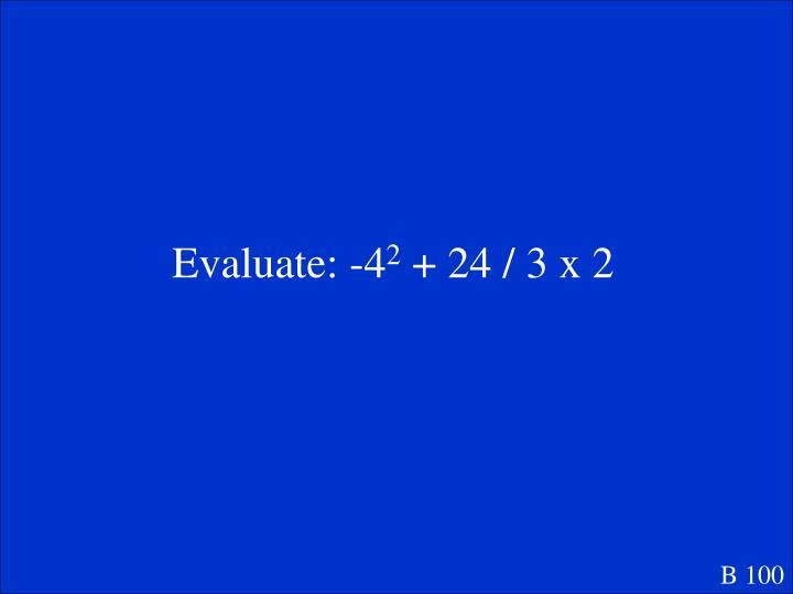 Evaluate: -4