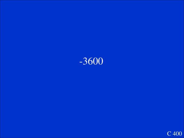 -3600