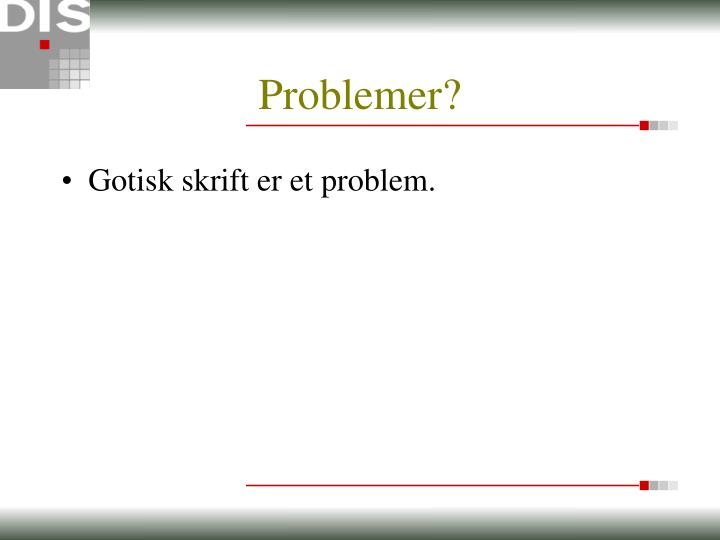 Problemer?
