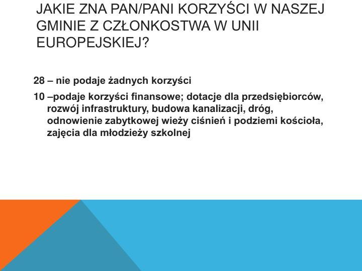Jakie zna Pan/Pani korzyści w naszej gminie z członkostwa w Unii Europejskiej?