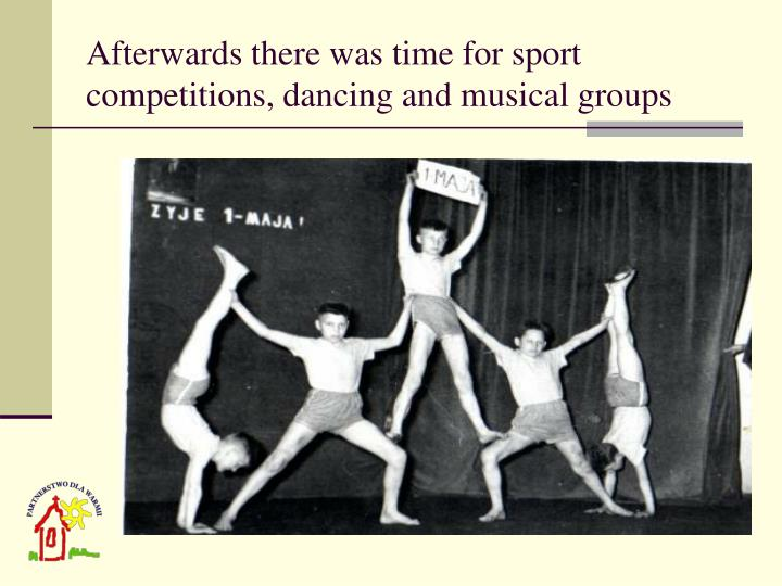 Afterwards there was time for sport competitions, dancing and musical groups