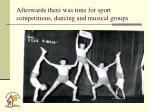afterwards there was time for sport competitions dancing and musical groups