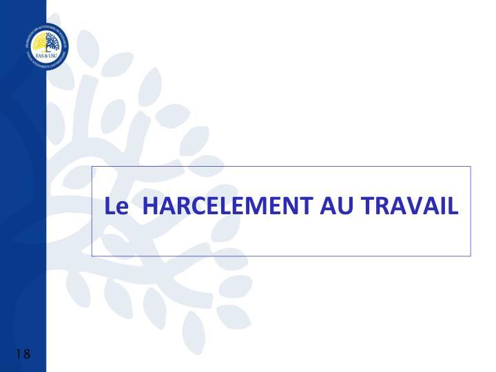 Le  HARCELEMENT AU TRAVAIL