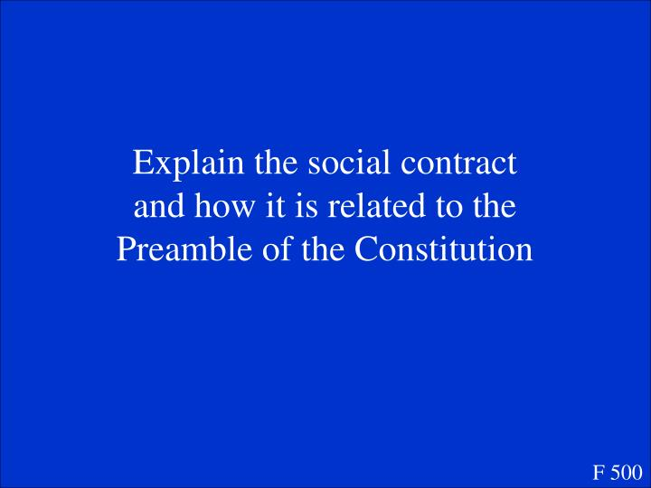 Explain the social contract and how it is related to the Preamble of the Constitution