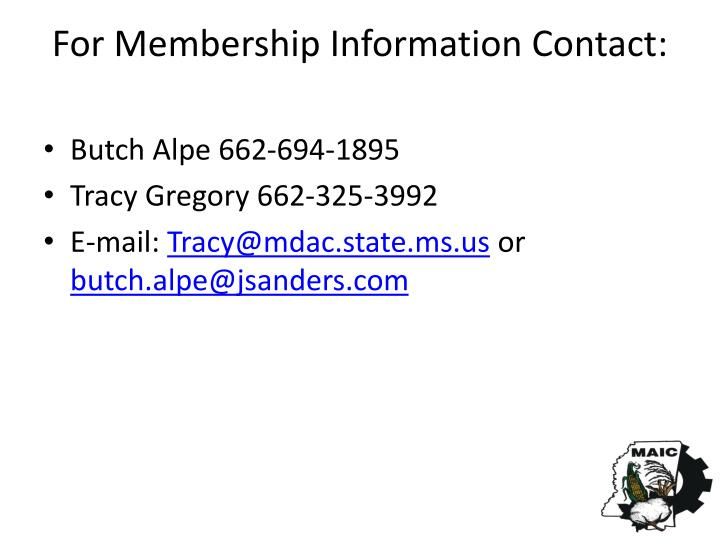 For Membership Information Contact: