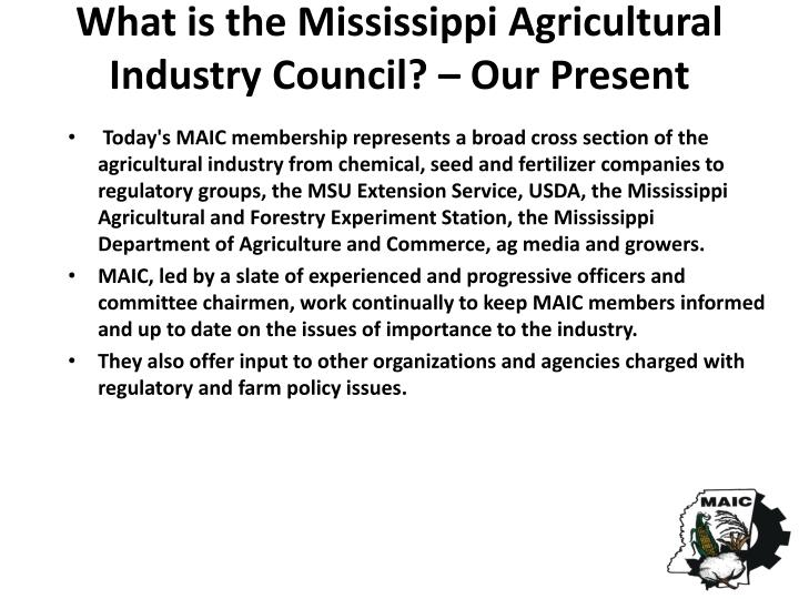 What is the mississippi agricultural industry council our present