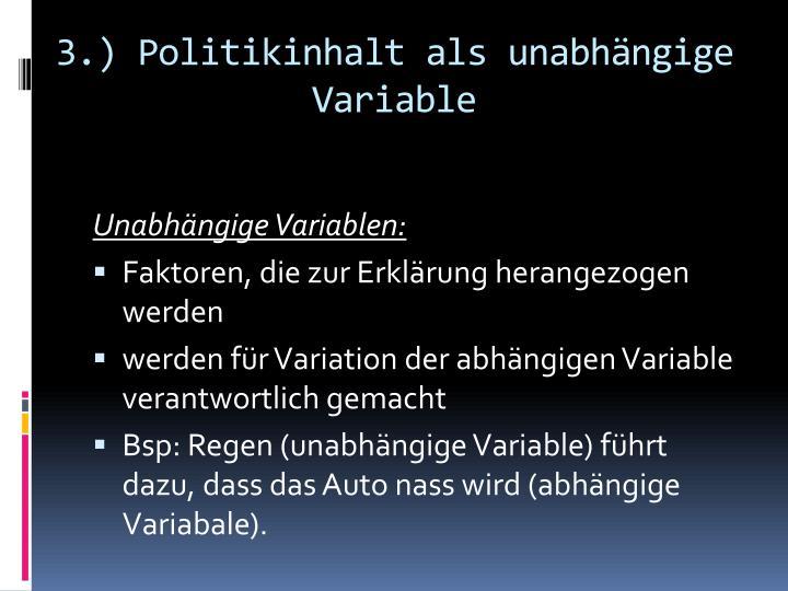 3.) Politikinhalt als unabhängige Variable
