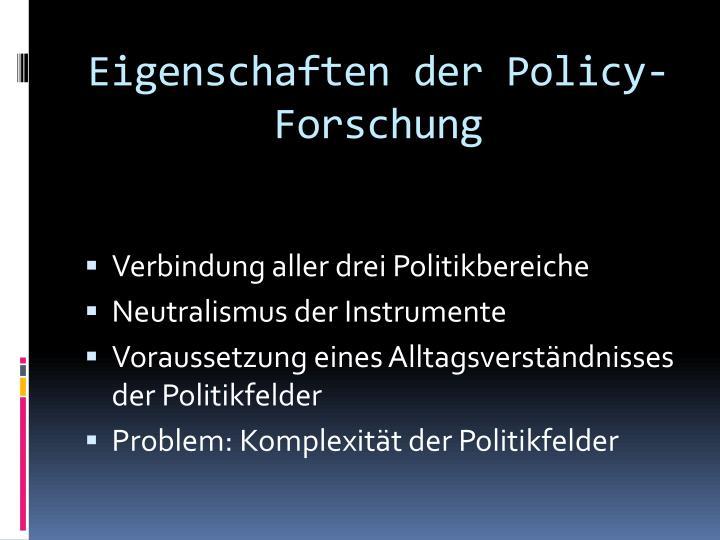 Eigenschaften der Policy-Forschung