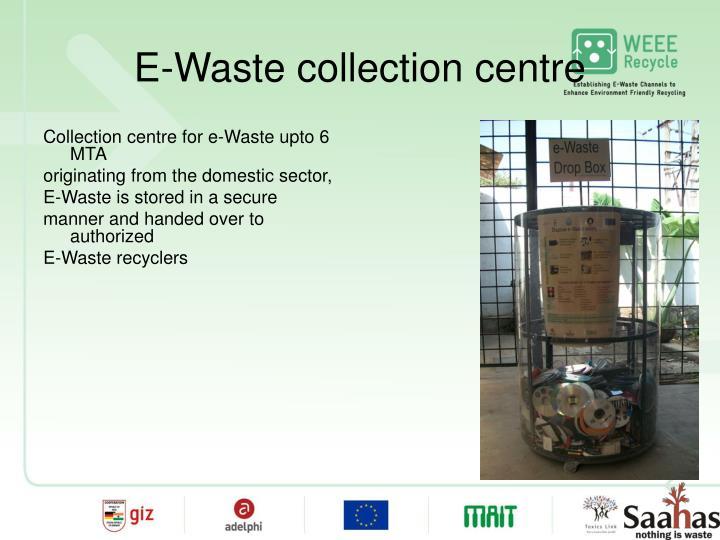 E-Waste collection centre