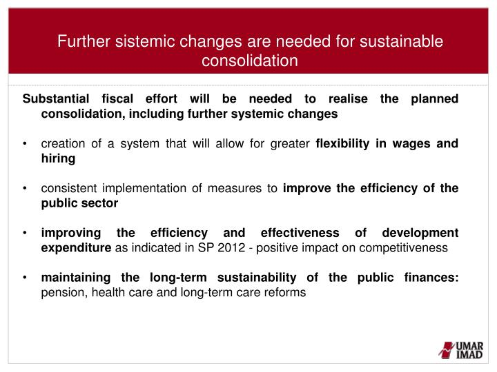 Further sistemic changes are needed for sustainable consolidation