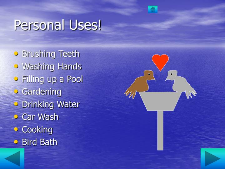 Personal Uses!