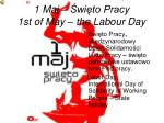 1 maj wi to pracy 1st of may the labour day
