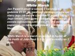 bia y marsz white march