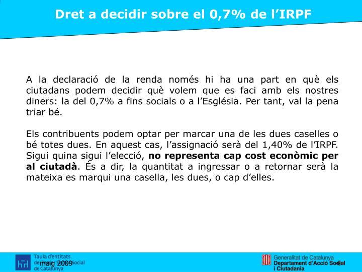 Dret a decidir sobre el 0,7% de l'IRPF