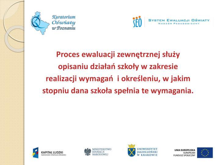 Proces ewaluacji zewnętrznej służy