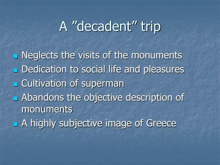 "A ""decadent"" trip"