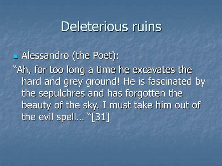 Deleterious ruins