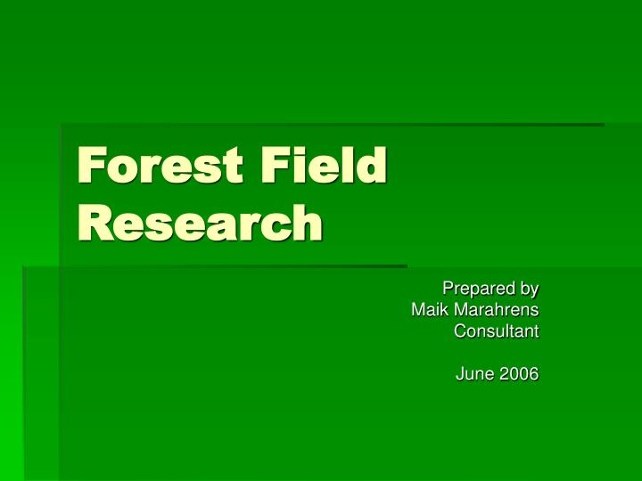 Forest Field Research