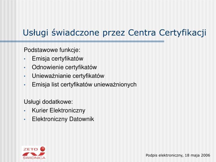 Usługi świadczone przez Centra Certyfikacji