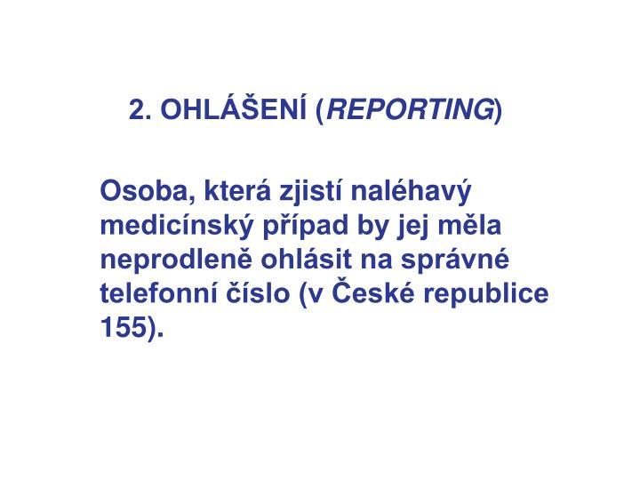 2. OHLÁŠENÍ (