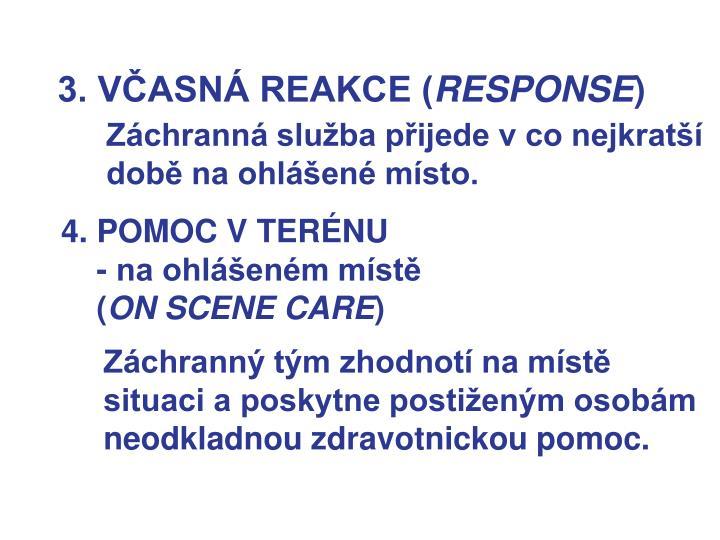 3. VČASNÁ REAKCE (