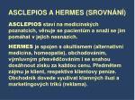 asclepios a hermes srovn n