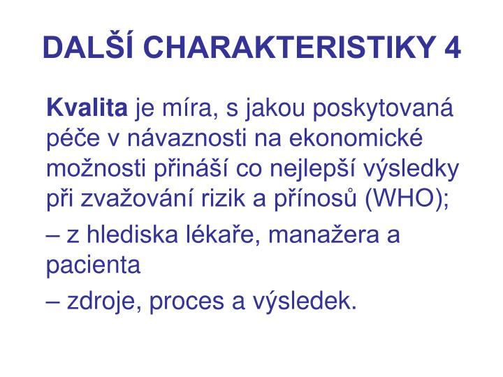 DALŠÍ CHARAKTERISTIKY 4