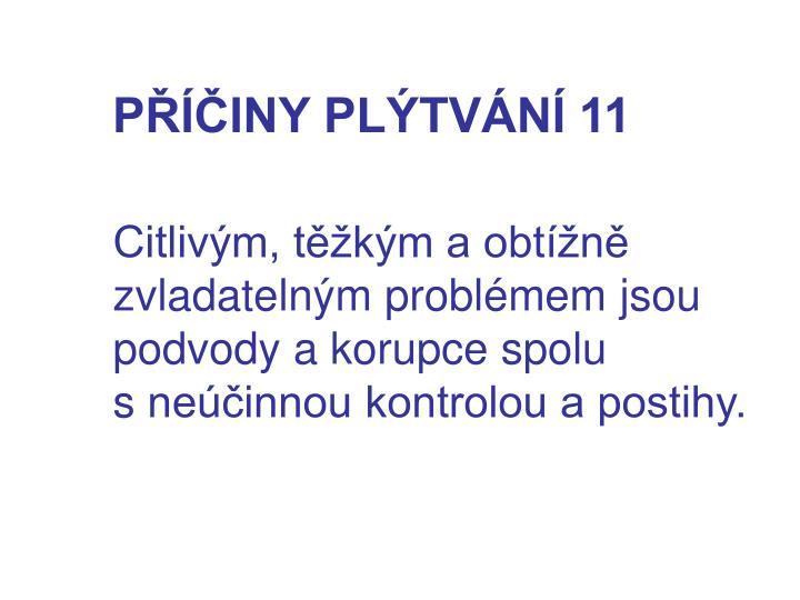 PŘÍČINY PLÝTVÁNÍ 11
